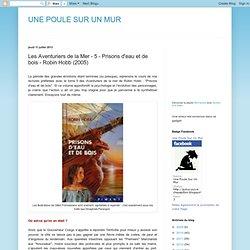 Les Aventuriers de la Mer - 5 - Prisons d'eau et de bois - Robin Hobb (2005)