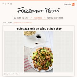 Poulet aux noix de cajou et bok choy - Recette - Plat principal