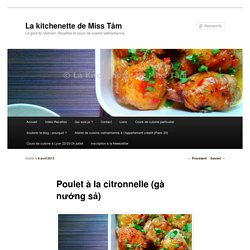Poulet à la citronnelle (gà nướng sả) - La kitchenette de Miss TâmLa kitchenette de Miss Tâm