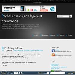 Poulet aigre douce - Rachel et sa cuisine légère et gourmande
