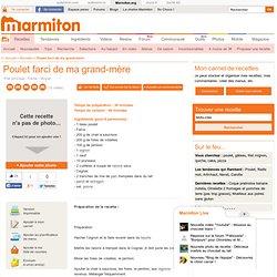 Recette : Poulet farci de ma grand-mère - Une recette de cuisine Marmiton - Recettes - Marmiton.org