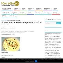 poulet sauce fromage cookeo - un très délicieux plat pour vous.