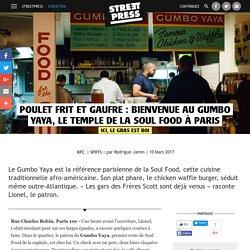 Poulet Frit et Gaufre : Bienvenue au Gumbo Yaya, le temple de la Soul Food à Paris