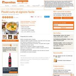 Poulet curry et oignons facile : Recette de Poulet curry et oignons facile