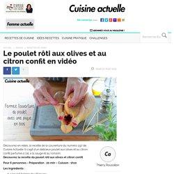 Le poulet rôti aux olives et au citron confit en vidéo
