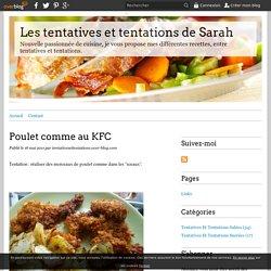 Poulet comme au KFC - Les tentatives et tentations de Sarah