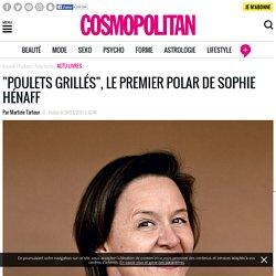 """""""Poulets grillés"""", le premier polar de Sophie Hénaff"""