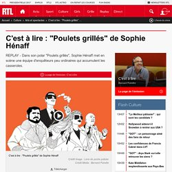 """C'est à lire : """"Poulets grillés"""" de Sophie Hénaff"""