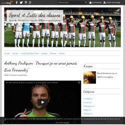 """Anthony Pouliquen: """"Pourquoi je ne serai jamais Luis Fernandez"""" - Sport et Lutte des classes"""