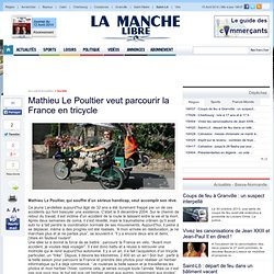 Mathieu Le Poultier veut parcourir la France en tricycle