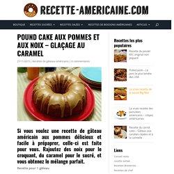 Pound cake aux pommes et aux noix - Glaçage au caramel