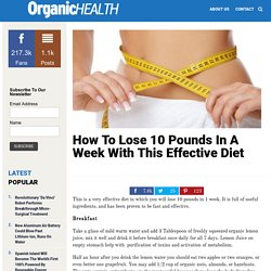 How To Lose 10 Pounds In A Week With This Effective Diet