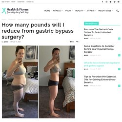 How many pounds will I reduce from gastric bypass surgery?