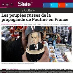 Les poupées russes de la propagande de Poutine en France