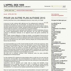 POUR UN AUTRE PLAN AUTISME 2013 POUR LE RETRAIT DE LA RECOMMANDATION DE (...) - L'APPEL DES 1000