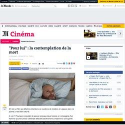 """""""Pour lui"""" : la contemplation de la mort"""