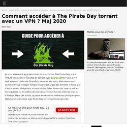Mon top 3 VPN pour débloquer TPB (PirateBays) en 2019 à coup sûr !