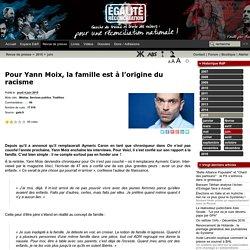 Pour Yann Moix, la famille est à l'origine du racisme