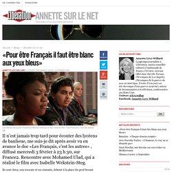 «Pour être Français il faut être blanc aux yeux bleus»