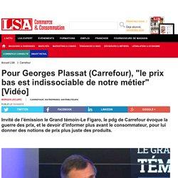 """Pour Georges Plassat (Carrefour), """"le prix bas..."""