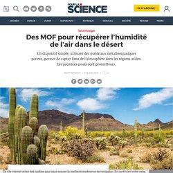 Des MOF pour récupérer l'humidité de l'air dans le désert