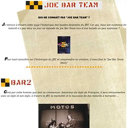 Pour tout savoir sur le Joe Bar Team ...