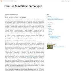 Pour un féminisme catholique: Pour un féminisme catholique