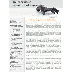 Toucher pourconnaître et apprendre - 1. Sciences cognitives et l'éducation