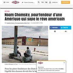 Noam Chomsky, pourfendeur d'une Amérique qui sape lerêve américain