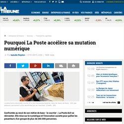 Pourquoi La Poste accélère sa mutation numérique