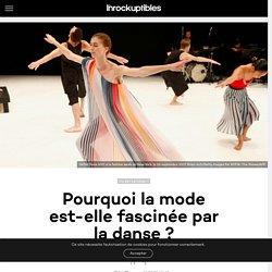 Pourquoi la mode est-elle fascinée par la danse ?