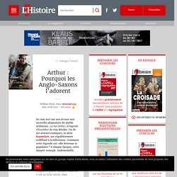 Arthur : Pourquoi les Anglo-Saxons l'adorent