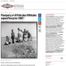 Africa4 - Pourquoi y a-t-il 8 fois plus d'Africains aujourd'hui qu'en 1900 ? - Libération.fr