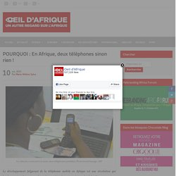 POURQUOI : En Afrique, deux téléphones sinon rien !