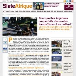Pourquoi les Algériens coupent-ils des routes lorsqu'ils sont en colère?