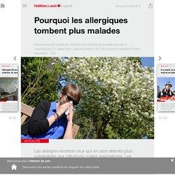 Pourquoi les allergiques tombent plus malades - Edition du soir Ouest France - 07/04/2017