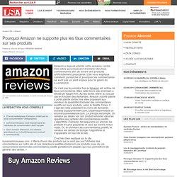 Pourquoi Amazon ne supporte plus les faux...