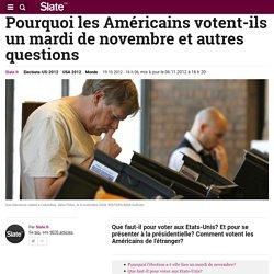 FAQ présidentielle US: pourquoi votent-ils un mardi de novembre?