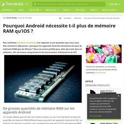 Pourquoi Android nécessite t-il plus de mémoire RAM qu'iOS ?