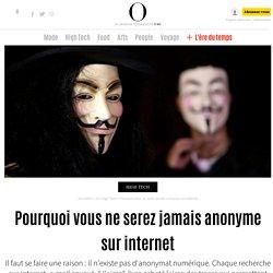 Pourquoi vous ne serez jamais anonyme sur internet - 24 janvier 2014