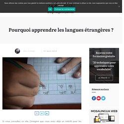 Pourquoi apprendre les langues étrangères ?