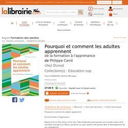 Pourquoi et comment les adultes apprennent écrit par Philippe Carré - Dunod