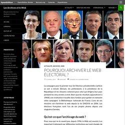 Pourquoi archiver le web électoral ?