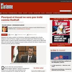 Pourquoi el Assad ne sera pas traité comme Kadhafi