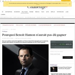Pourquoi Benoît Hamon n'aurait pas dû gagner