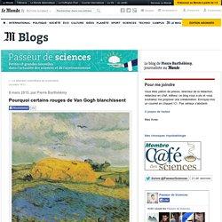 Pourquoi certains rouges de Van Gogh blanchissent
