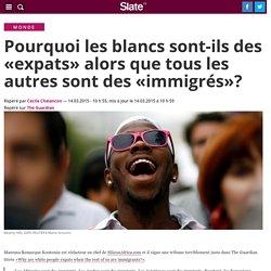 «Expats», alors que tous les autres sont des «immigrés»?