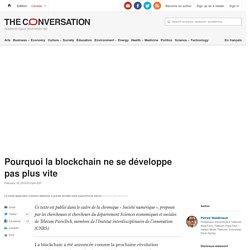 Pourquoi la blockchain nesedéveloppe pas plus vite