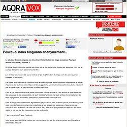 Pourquoi nous bloguons anonymement... - AgoraVox le média citoye