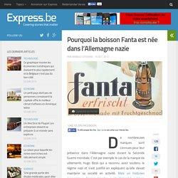 Pourquoi la boisson Fanta est née dans l'Allemagne nazie